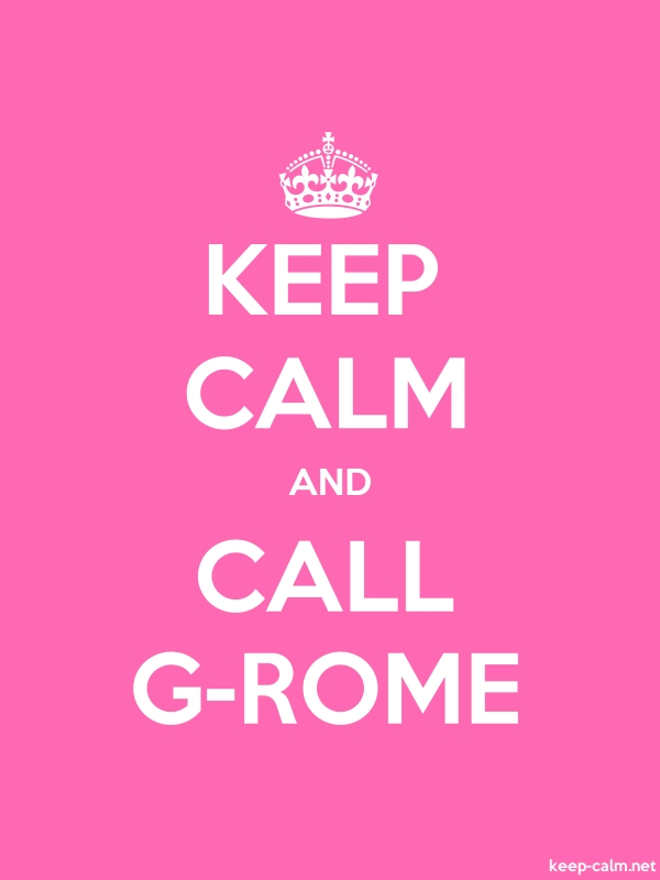 KEEP CALM AND CALL G-ROME - white/pink - Default (600x800)