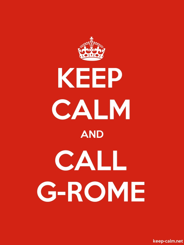 KEEP CALM AND CALL G-ROME - white/red - Default (600x800)