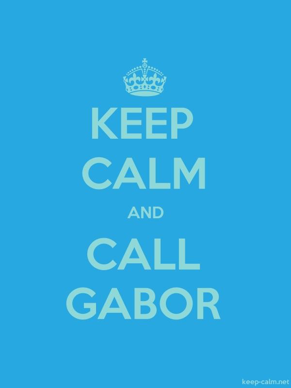KEEP CALM AND CALL GABOR - lightblue/blue - Default (600x800)