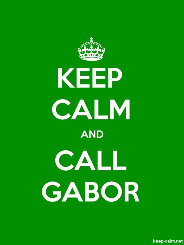 KEEP CALM AND CALL GABOR - white/green - Default (600x800)