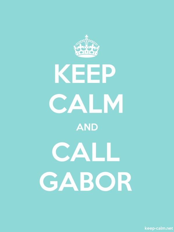 KEEP CALM AND CALL GABOR - white/lightblue - Default (600x800)