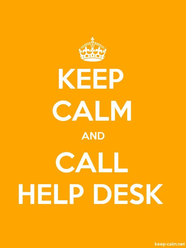 KEEP CALM AND CALL HELP DESK - white/orange - Default (600x800)