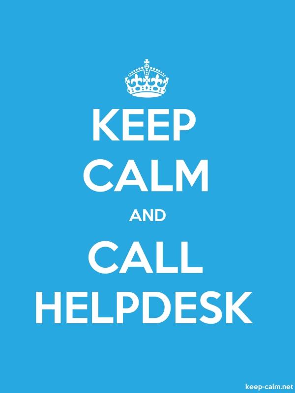 KEEP CALM AND CALL HELPDESK - white/blue - Default (600x800)