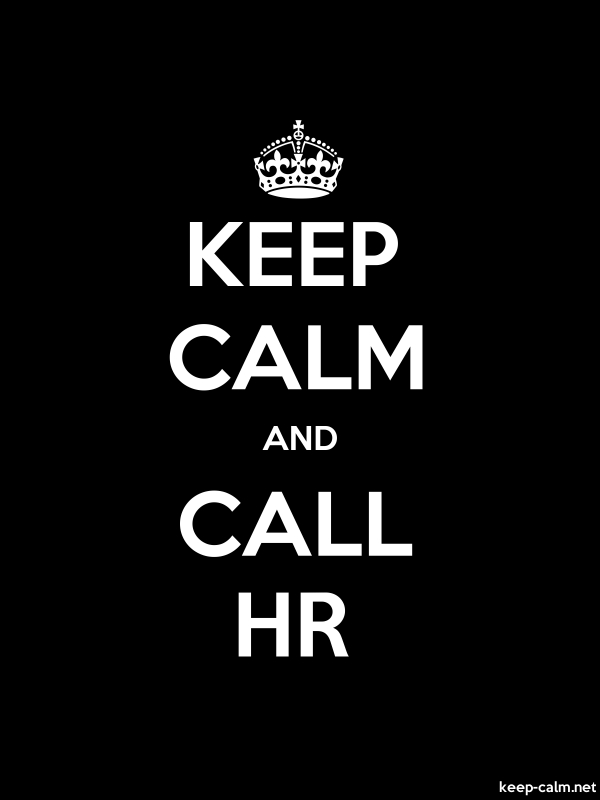 KEEP CALM AND CALL HR - white/black - Default (600x800)