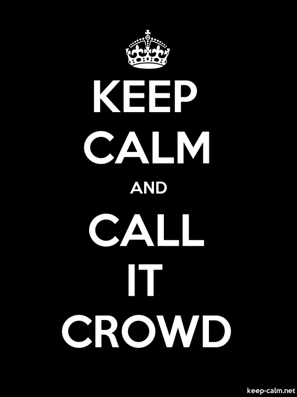 KEEP CALM AND CALL IT CROWD - white/black - Default (600x800)