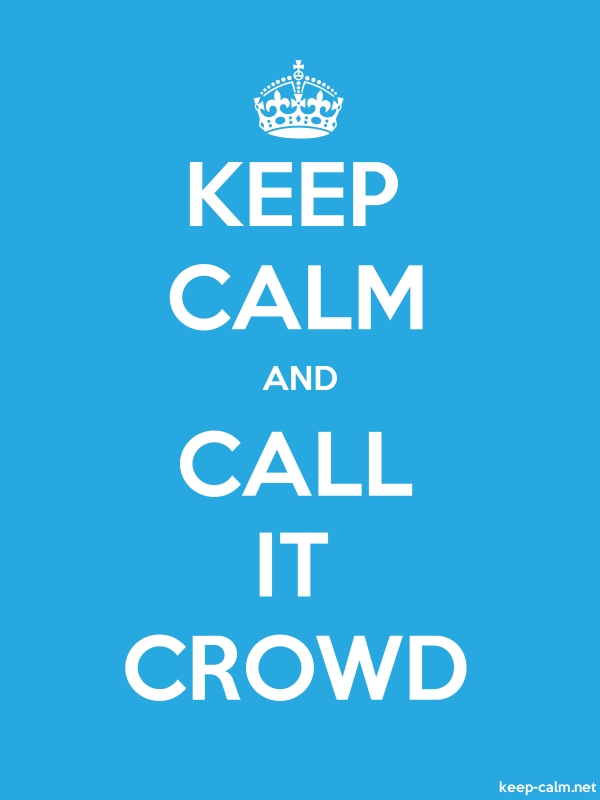 KEEP CALM AND CALL IT CROWD - white/blue - Default (600x800)