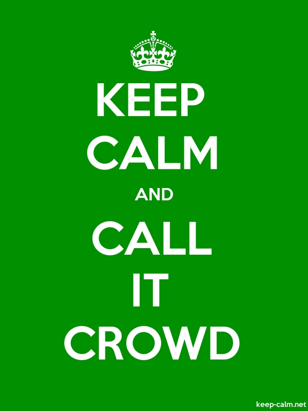 KEEP CALM AND CALL IT CROWD - white/green - Default (600x800)