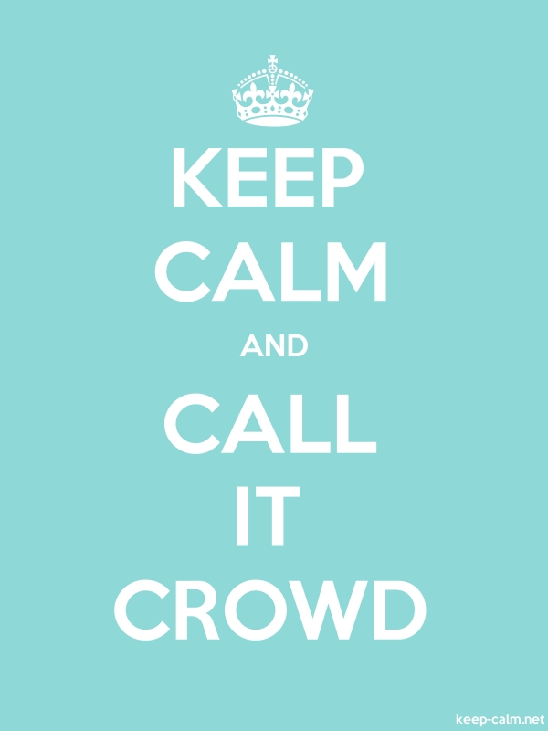 KEEP CALM AND CALL IT CROWD - white/lightblue - Default (600x800)