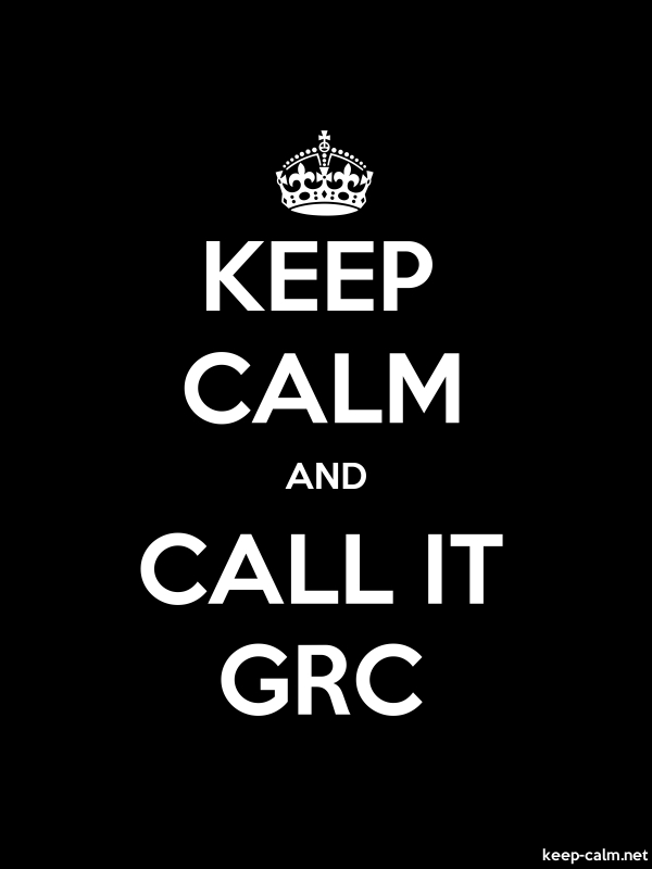KEEP CALM AND CALL IT GRC - white/black - Default (600x800)