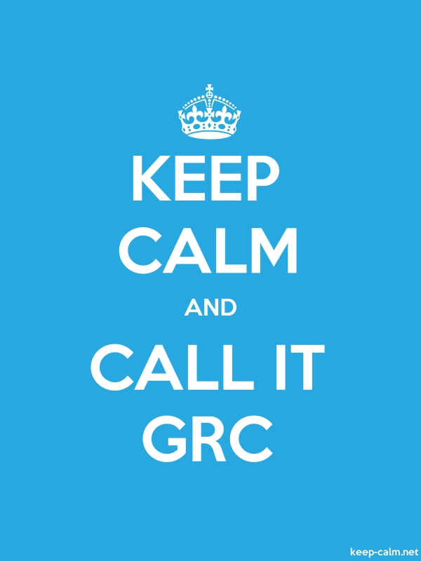 KEEP CALM AND CALL IT GRC - white/blue - Default (600x800)