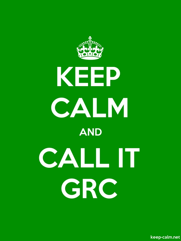 KEEP CALM AND CALL IT GRC - white/green - Default (600x800)
