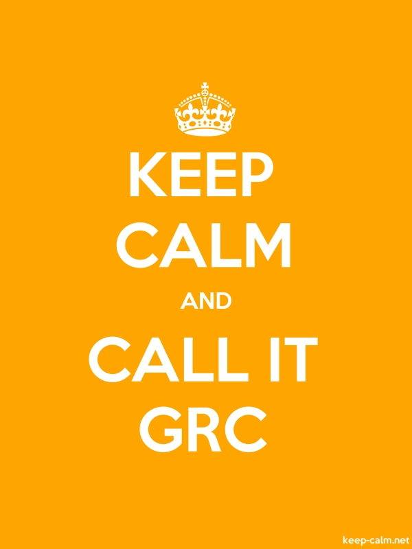KEEP CALM AND CALL IT GRC - white/orange - Default (600x800)