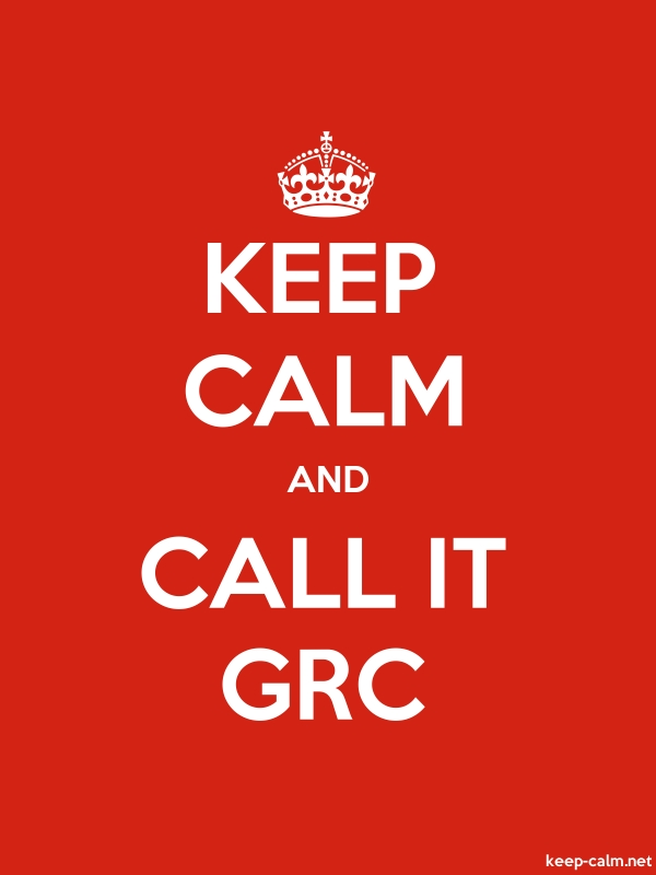 KEEP CALM AND CALL IT GRC - white/red - Default (600x800)