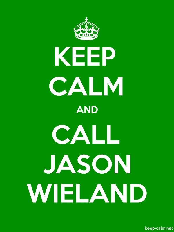 KEEP CALM AND CALL JASON WIELAND - white/green - Default (600x800)