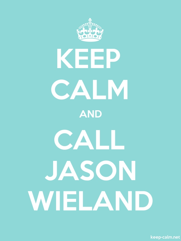 KEEP CALM AND CALL JASON WIELAND - white/lightblue - Default (600x800)