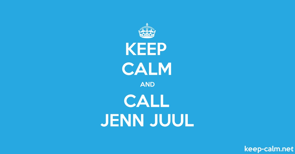 KEEP CALM AND CALL JENN JUUL | KEEP-CALM net