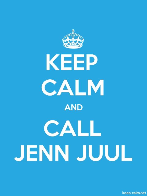 KEEP CALM AND CALL JENN JUUL - white/blue - Default (600x800)