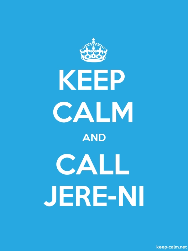 KEEP CALM AND CALL JERE-NI - white/blue - Default (600x800)