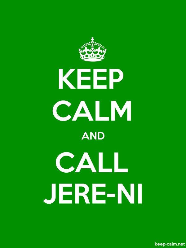 KEEP CALM AND CALL JERE-NI - white/green - Default (600x800)