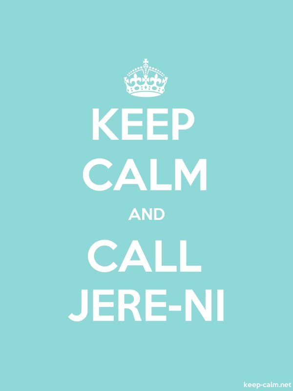 KEEP CALM AND CALL JERE-NI - white/lightblue - Default (600x800)