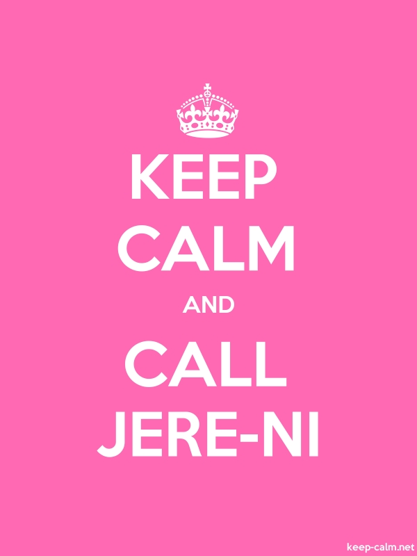 KEEP CALM AND CALL JERE-NI - white/pink - Default (600x800)