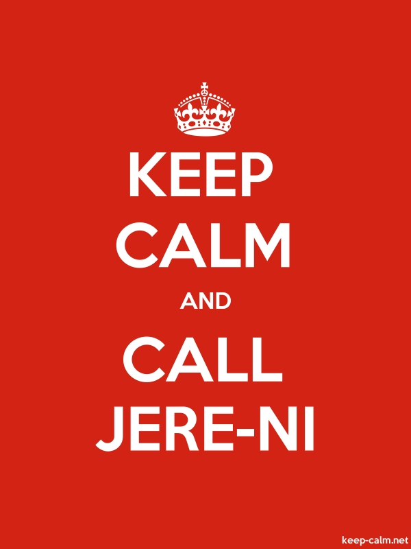 KEEP CALM AND CALL JERE-NI - white/red - Default (600x800)