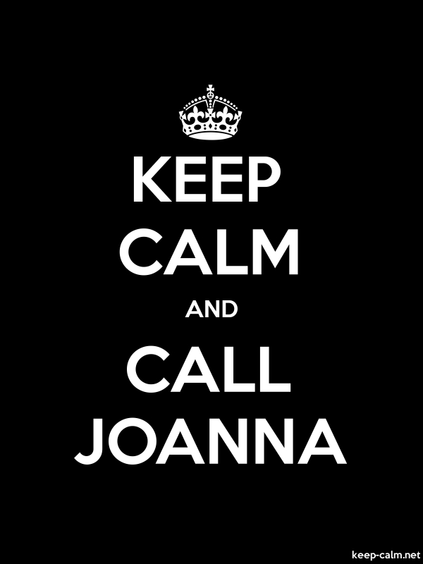 KEEP CALM AND CALL JOANNA - white/black - Default (600x800)