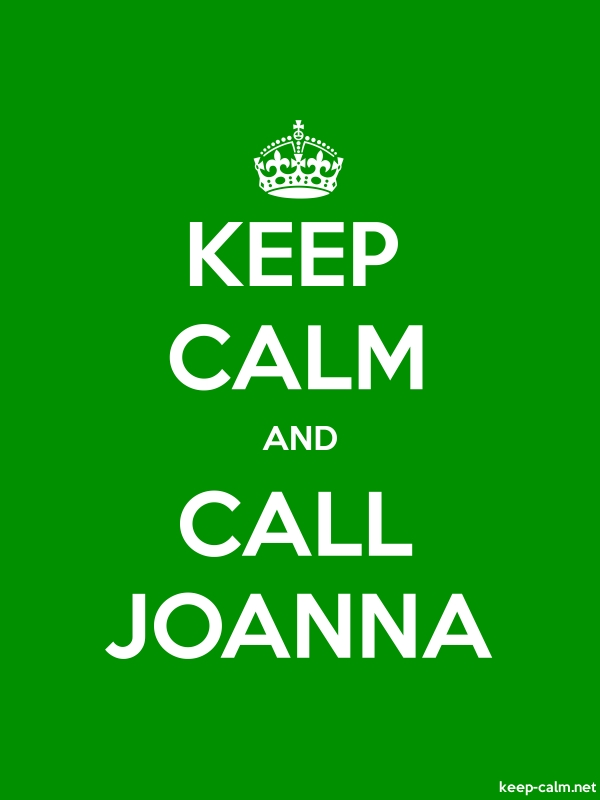 KEEP CALM AND CALL JOANNA - white/green - Default (600x800)