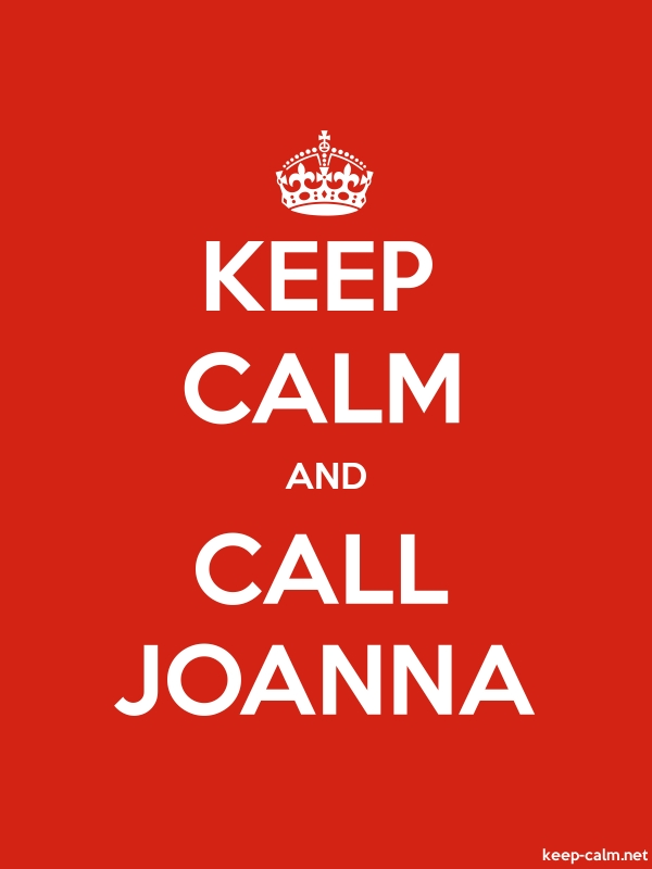 KEEP CALM AND CALL JOANNA - white/red - Default (600x800)