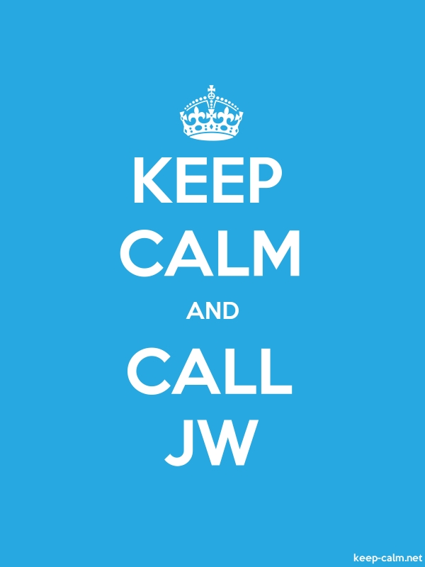 KEEP CALM AND CALL JW - white/blue - Default (600x800)