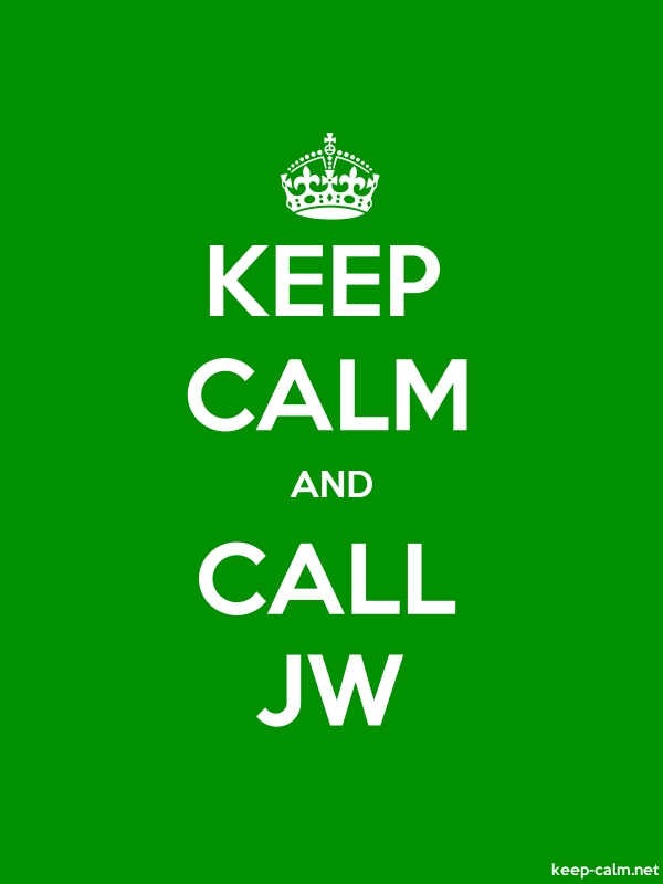 KEEP CALM AND CALL JW - white/green - Default (600x800)