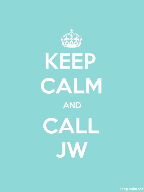 KEEP CALM AND CALL JW - white/lightblue - Default (600x800)