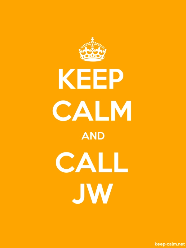 KEEP CALM AND CALL JW - white/orange - Default (600x800)
