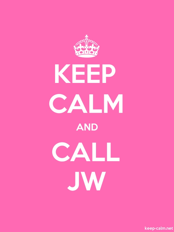 KEEP CALM AND CALL JW - white/pink - Default (600x800)