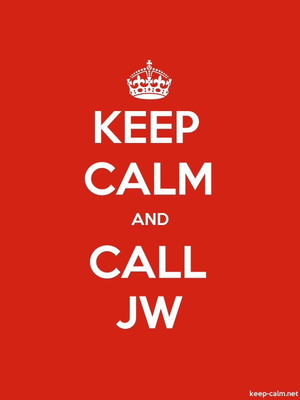KEEP CALM AND CALL JW - white/red - Default (600x800)