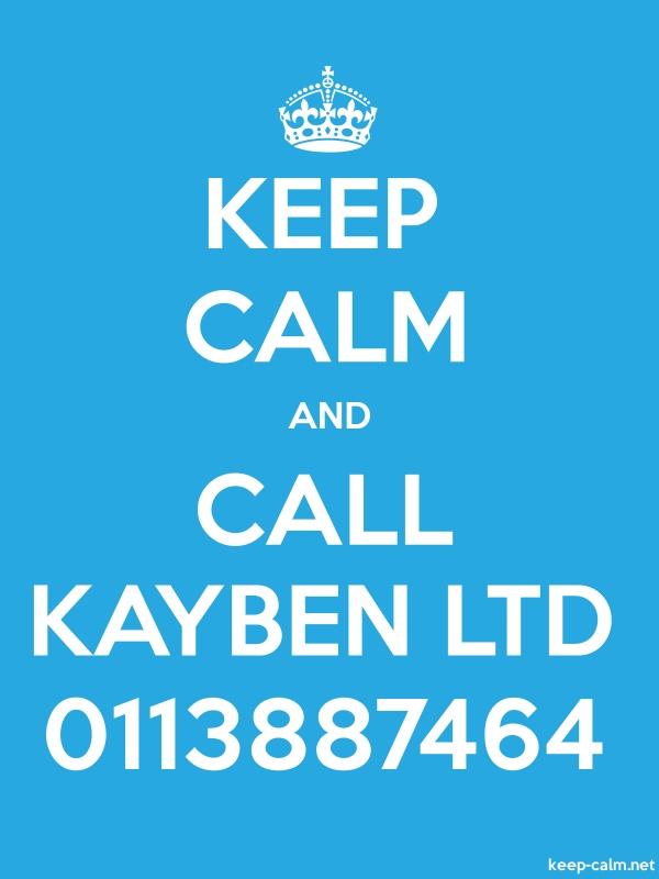KEEP CALM AND CALL KAYBEN LTD 0113887464 - white/blue - Default (600x800)