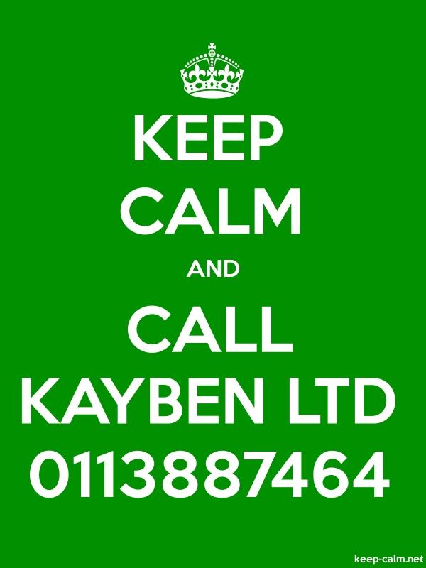 KEEP CALM AND CALL KAYBEN LTD 0113887464 - white/green - Default (600x800)