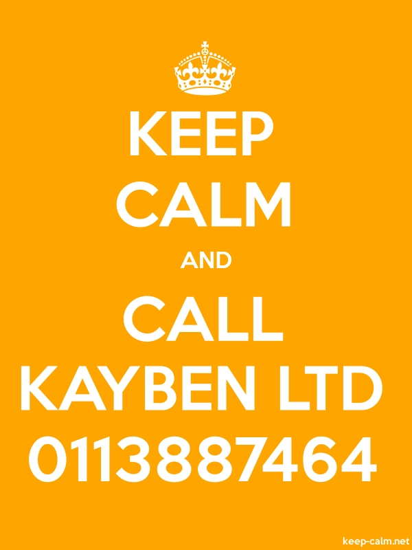 KEEP CALM AND CALL KAYBEN LTD 0113887464 - white/orange - Default (600x800)