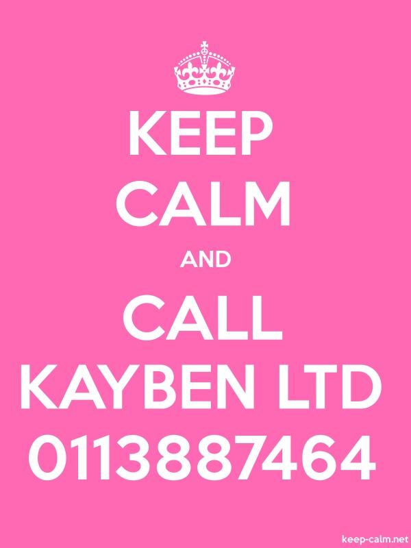 KEEP CALM AND CALL KAYBEN LTD 0113887464 - white/pink - Default (600x800)