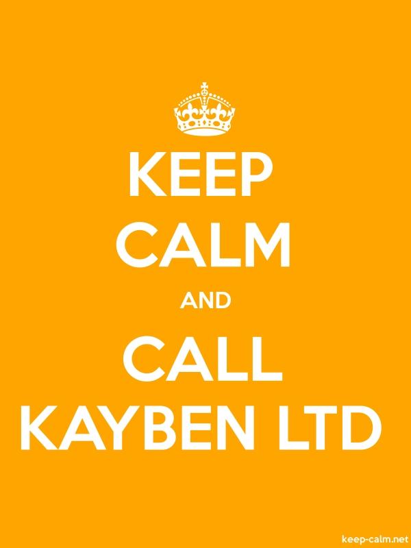 KEEP CALM AND CALL KAYBEN LTD - white/orange - Default (600x800)