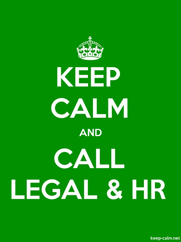 KEEP CALM AND CALL LEGAL & HR - white/green - Default (600x800)