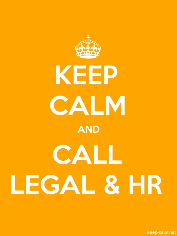 KEEP CALM AND CALL LEGAL & HR - white/orange - Default (600x800)