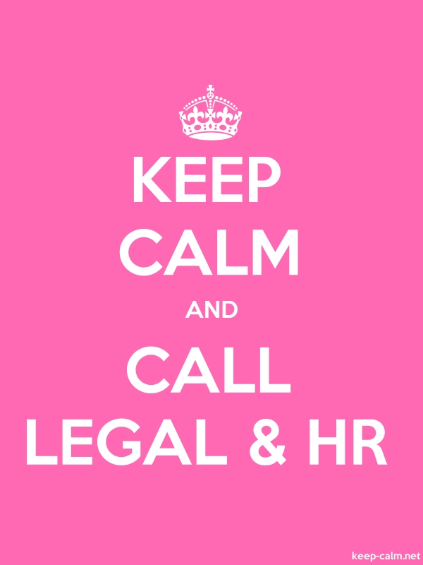 KEEP CALM AND CALL LEGAL & HR - white/pink - Default (600x800)