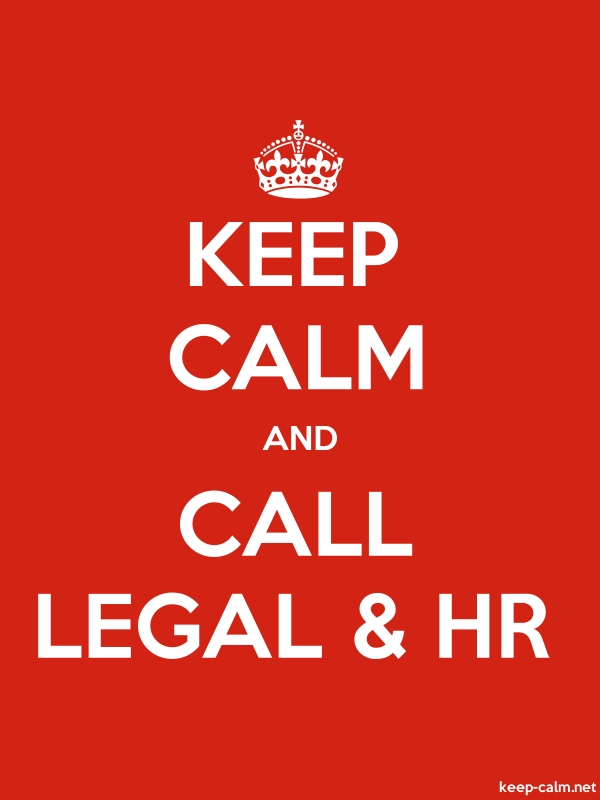 KEEP CALM AND CALL LEGAL & HR - white/red - Default (600x800)