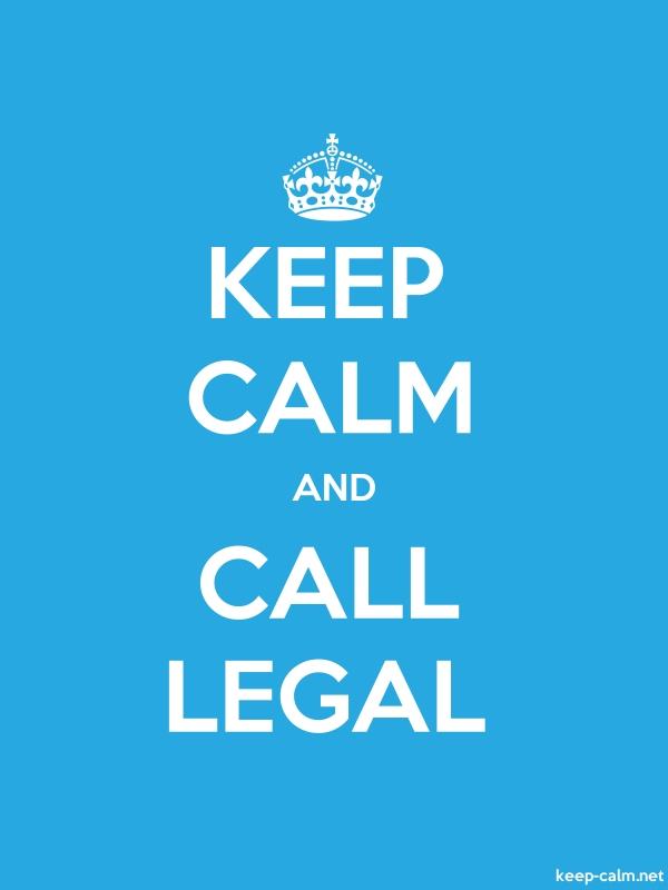KEEP CALM AND CALL LEGAL - white/blue - Default (600x800)