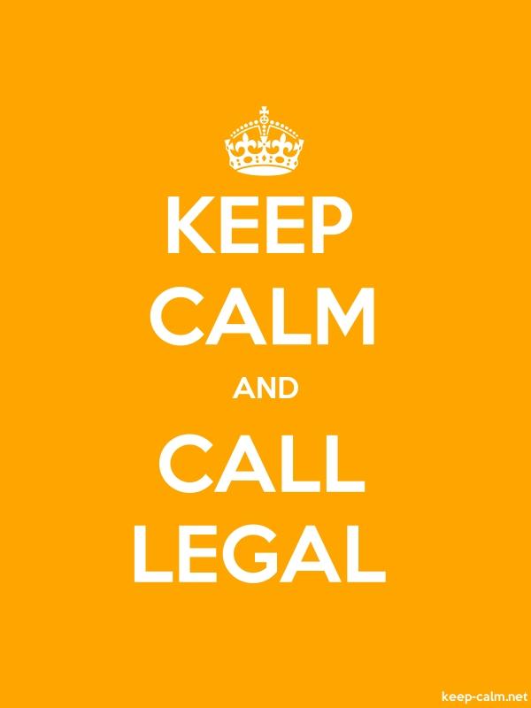 KEEP CALM AND CALL LEGAL - white/orange - Default (600x800)