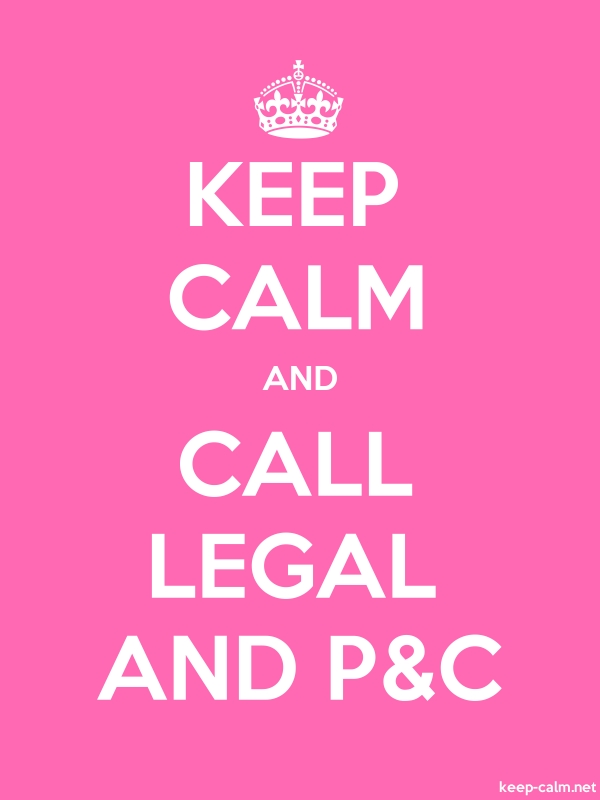 KEEP CALM AND CALL LEGAL AND P&C - white/pink - Default (600x800)