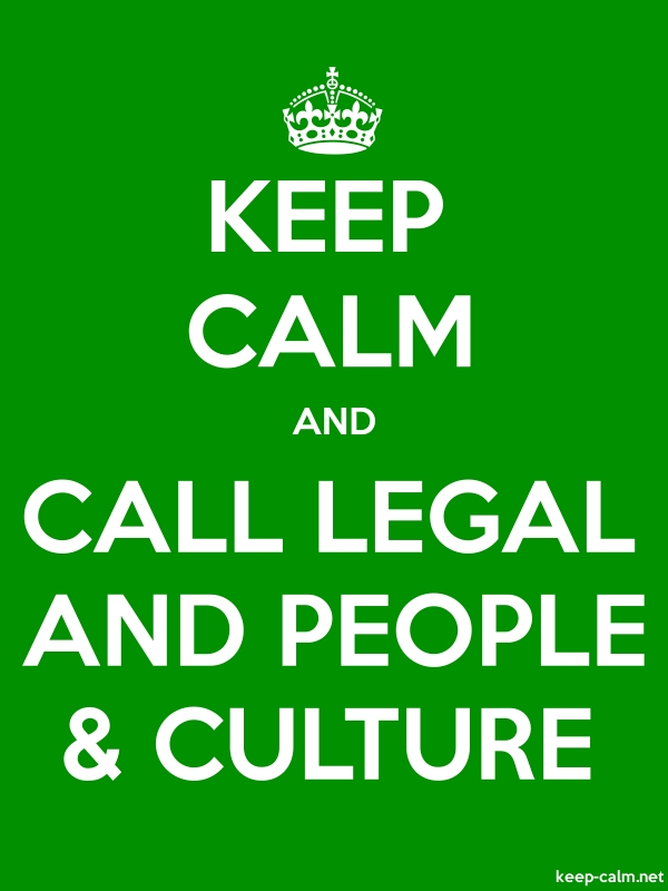 KEEP CALM AND CALL LEGAL AND PEOPLE & CULTURE - white/green - Default (600x800)