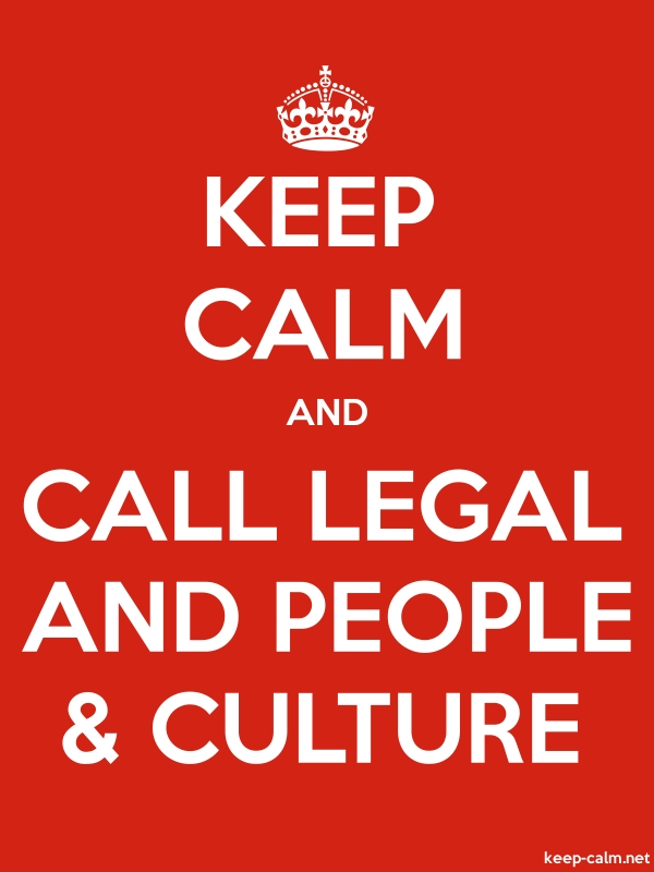 KEEP CALM AND CALL LEGAL AND PEOPLE & CULTURE - white/red - Default (600x800)
