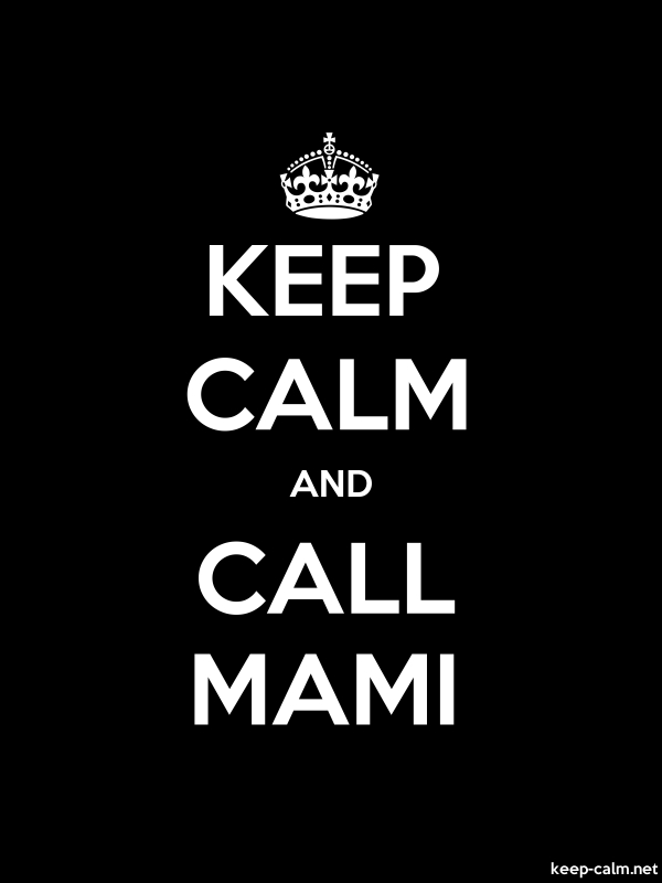 KEEP CALM AND CALL MAMI - white/black - Default (600x800)